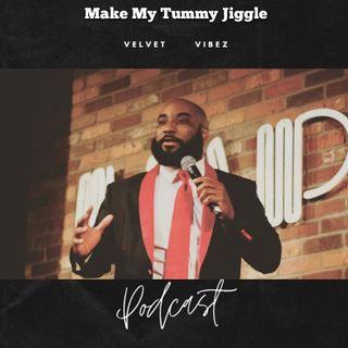 Velvet Vibez Podcast Ep. 124 Make My Tummy Jiggle W  @CliftonIsFunny