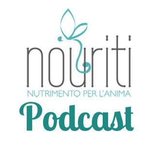 Ep. 11 - Nouriti - Carla Allemand ci presenta InFormaNaturalmente