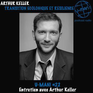 U-MAN! #22 - Entretien avec Arthur Keller
