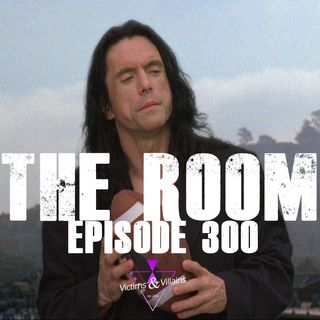 Tommy Wiseau's The Room | Episode 300