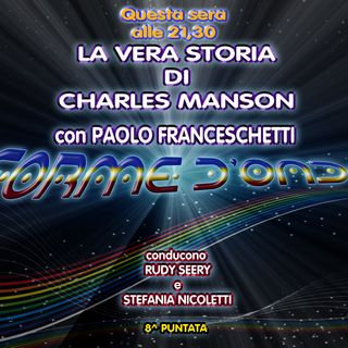Forme d' Onda - Paolo Franceschetti: Charles Manson - 23-11-2017