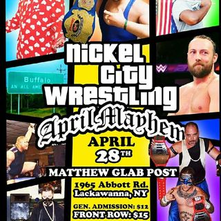 #TAKEITDEEP:Nickel City Wrestling April Mayhem