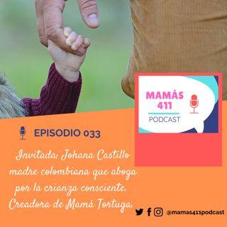033 -  Invitada: Johana Castillo una madre colombiana que aboga por la crianza consciente. Creadora del blog Mamá tortuga