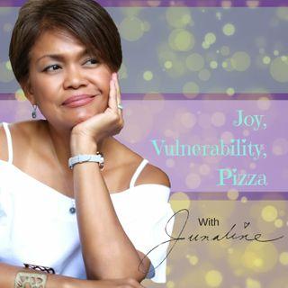 Joy, Vulnerability, Pizza - Junaline
