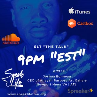 "8.29 SLT ""the TALK"" - Joshua Bonneau, CEO of Ahayah Purpose Art Gallery"