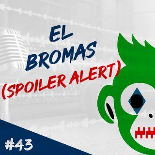 Episodio 43 - El Bromas