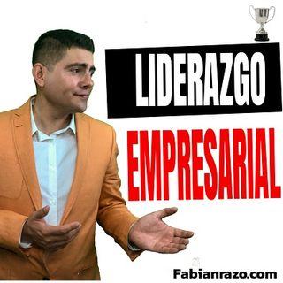 Liderazgo empresarial │Episodio 35│ Liderazgo con Fabian Razo