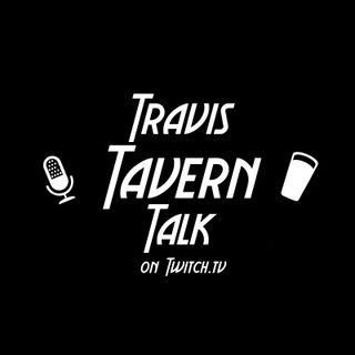 Travis Tavern Talk