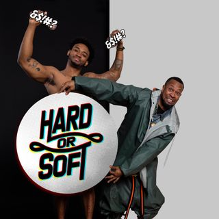 Hard Or Soft Podcast