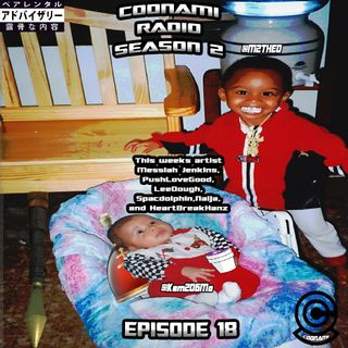 Coonami Radio Season 2 (Episode 18)
