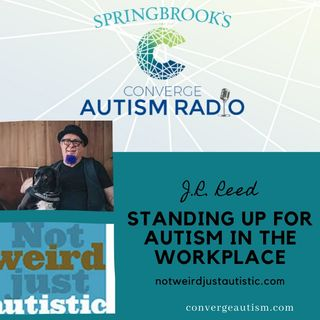 Standing Up for Autism in the Workplace with JR Reed