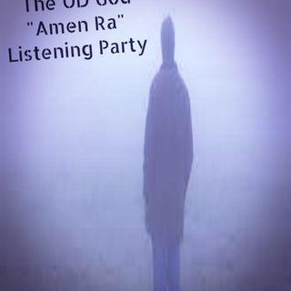 "The OD GOD ""AMEN RA"" Album Listening Party Episode 38 - Dark Skies News And information"