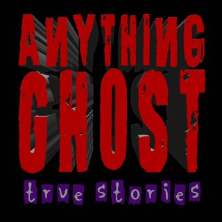 Anything Ghost Show #266 - The Ruskington Horror, A Cemetery Ghost Followed Me Home, the Suicide Ghost and Other True Ghost Stories.