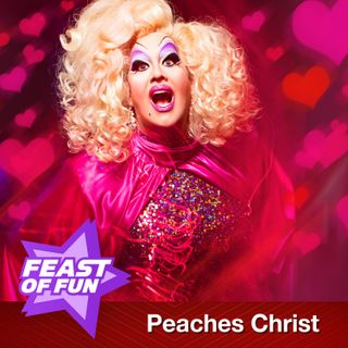 FOF #2447 – Peaches Christ: Don't Fall in Love with a Drag Queen