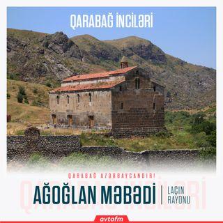 Laçın Ağoğlan məbədi | Qarabağ inciləri #11