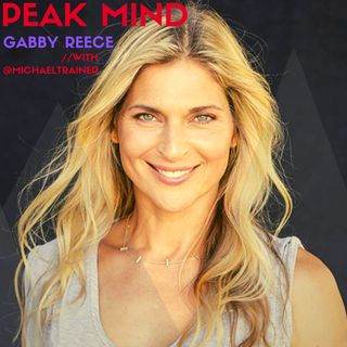 GABBY REECE: How the Strong Feminine meets the Masculine + Optimal Health & Radical Reinvention from a World Champion