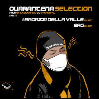 Quarantena Selection_Day12_Capitolo1_ I Ragazzi della Valle Dj Set