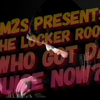 "RM2S Presents: The Locker Room ""Who Got Da Juice Now?"" NSFW***(Tumblr Porn Ban!)"