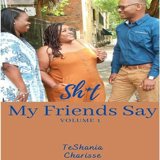 "Episode #10-""Sh!t My Friends Say"""