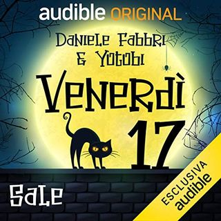 Venerdì 17. Rovesciare il sale - Daniele Fabbri & Yotobi