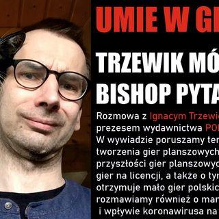 #16 UMIE W GRY IGNACY TRZEWICZEK