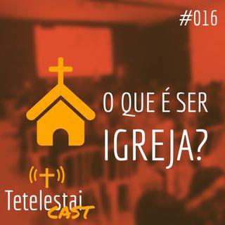 O que é ser igreja? | Luis Grites