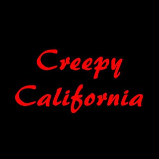 Creepy California True Scary Stories