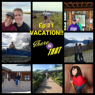 Ep 11 Vacation