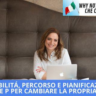 """Ep.130 - """"Possibilità, Percorso, Pianificazione"""": le tre P per cambiare la tua vita, con Monica Lasaponara!"""