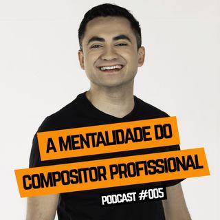 Podcast  VINE SHOW | EP #005 - A MENTALIDADE DO COMPOSITOR PROFISSIONAL