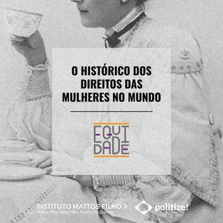 #7 - Histórico dos direitos das mulheres no mundo