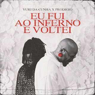 Yuri Da Cunha ft. Prodígio - Eu Fui Ao Inferno e Voltei (Soul)