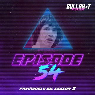 Ep. 54 - Previously On: Season 2