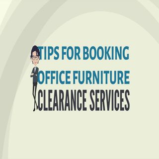 Tips For Booking Office Furniture Clearance Services