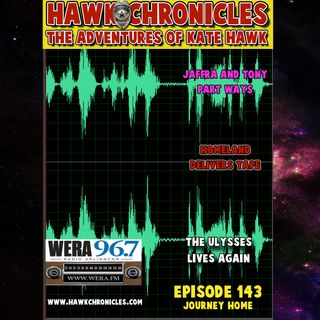 "Episode 143 Hawk Chronicles ""Journey Home"""