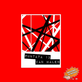 Puntata 13 - Monografia Van Halen