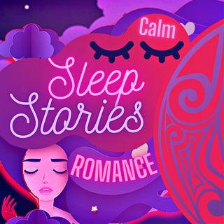 Episode 09: His Deep Masculine Energy Is So Strong-Calming Romantic Sleep Story For Bedtime