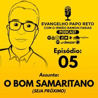 05 - Bom Samaritano - Seja próximo