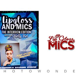 LipglossNMics Live interview with Chef Shawndra