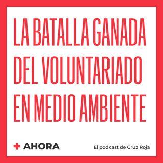 Ahora 13. La batalla ganada del voluntariado en medio ambiente