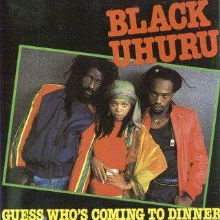 Black Uhuru - Guess Whos Coming to Dinner Original - 1981