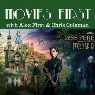 Miss Peregrine's Home for Peculiar Children - Movies First with Alex First & Chris Coleman Episode 47
