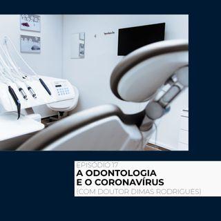 17 - A Odontologia e o Coronavírus
