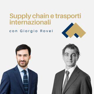 Supply Chain e trasporti internazionali con Giorgio Rovei