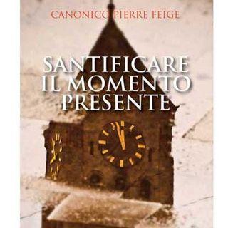 122 - Santificare il momento presente