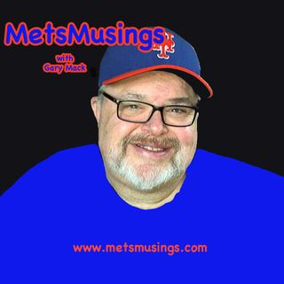 METS MUSINGS EPISODE 181