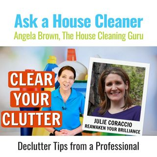 Clear Your Clutter Inside and Out with Julie Coraccio
