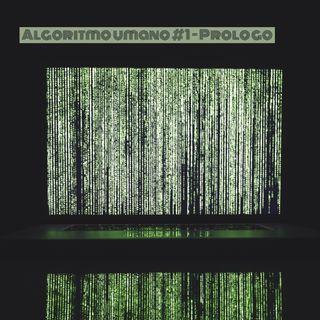 Episodio 1 - Algoritmo Umano: ho parlato con un algoritmo