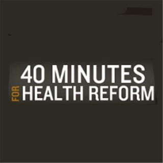 40 Minutes for Health Reform