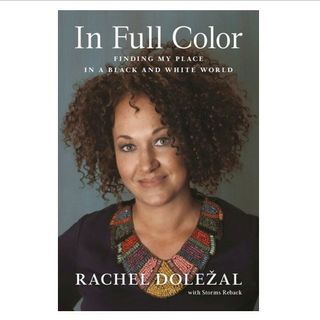 Rachel Dolezal In Full Color